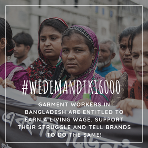 #WeDemandTk16000: International solidarity with the workers in Bangladesh