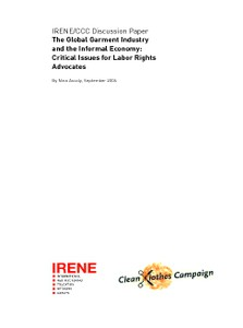The Global Garment Industry and the Informal Economy: Critical Issues for Labor Rights Advocates