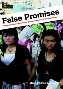 False Promises: Migrant Workers in the Global Garment Industry