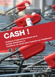 Cash! Pratiques d'approvisionnement de la Grande distribution et Conditions de travail dans l'industrie de l'habillement