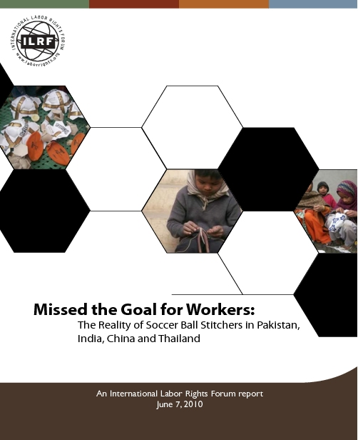 Missed the Goal for Workers: The Reality of Soccer Ball Stitchers in Pakistan, India, China and Thailand